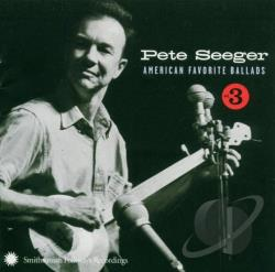 Seeger, Pete - American Favorite Ballads, Vol. 3 CD Cover Art