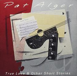 Alger, Pat - True Love & Other Short Stories CD Cover Art