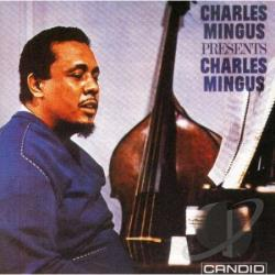 Mingus, Charles - Charles Mingus Presents Charles Mingus CD Cover Art