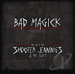 Jennings, Shooter - Bad Magick: The Best of Shooter Jennings and the 357's CD Cover Art