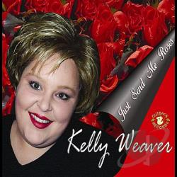 Kelly Weaver - Just Send Me Roses CD Cover Art