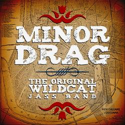 Original Wildcat Jass Band - Minor Drag CD Cover Art