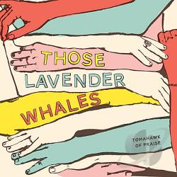 Those Lavender Whales - Tomahawk Of Praise CD Cover Art