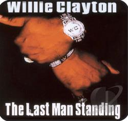 Clayton, Willie - Last Man Standing CD Cover Art