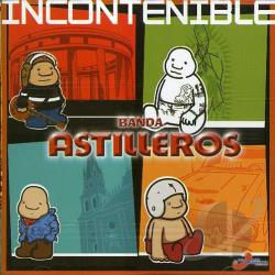 Banda Astilleros - Incontenible CD Cover Art