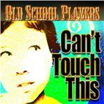 Old School Players - U Can't Touch This DB Cover Art