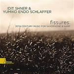 Schlaffer, Yumiko Endo / Shner, Idit - Fissures: 20th Century Music For Saxophone & Harp CD Cover Art