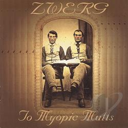 Zwerg - To Myopic Mutts CD Cover Art