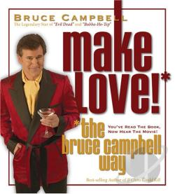 Campbell, Bruce / How To Win At Life - How to Make Love the Bruce Campbell Way CD Cover Art