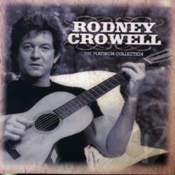 Crowell, Rodney - Platinum Collection CD Cover Art