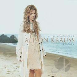 Krauss, Alison - Hundred Miles or More: A Collection CD Cover Art