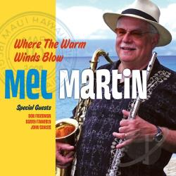 Martin, Mel - Where the Warm Winds Blow CD Cover Art