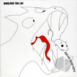 NineLives The Cat - Are We Dead Yet? CD Cover Art