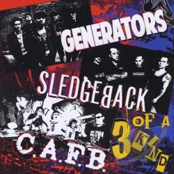 C.A.F.B. / Sledgeback & The Generators - 3 Of A Kind CD Cover Art