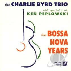 Charlie Byrd Trio - Bossa Nova Years CD Cover Art