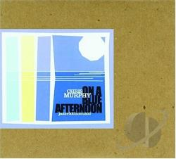 Murphy, Chris - On a Blue Afternoon CD Cover Art