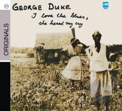 Duke, George - I Love the Blues, She Heard My Cry CD Cover Art