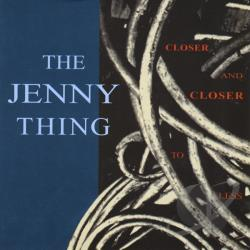 Thing, Jenny - Closer and Closer to Less CD Cover Art