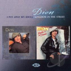 Dion - I Put Away My Idols/Kingdom in the Streets CD Cover Art
