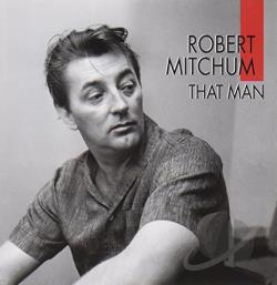 Mitchum, Robert - That Man, Robert Mitchum, Sings CD Cover Art