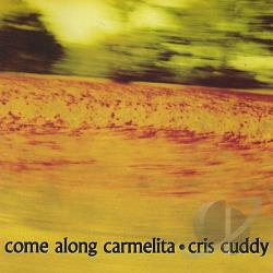 Cuddy, Cris - Come Along Carmelita CD Cover Art