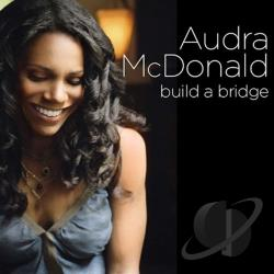 McDonald, Audra - Build a Bridge CD Cover Art