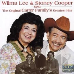 Lee, Wilma & Stoney Cooper - Sing the Original Carter Family's Greatest Hits CD Cover Art