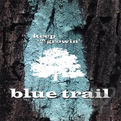 Blue Trail - Keep On Growin' CD Cover Art