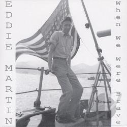 Eddie Martin (Producer) / Martin, Eddie - When We Were Brave CD Cover Art