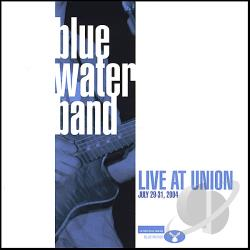 Blue Water Band - Live at Union CD Cover Art