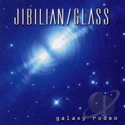 Glass / Jibilian - Galaxy Rodeo CD Cover Art