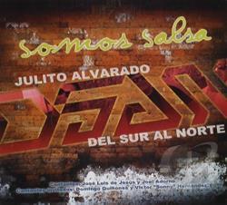 alvarado del sur al norte somos salsa cd more by julito alvarado del ...