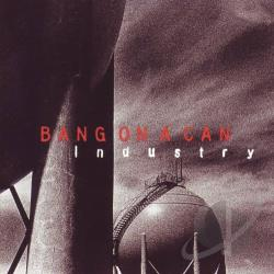 Bang On A Can - Industry CD Cover Art