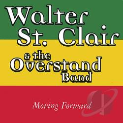 ST. Clair, Walter & Overstand Band - Moving Forward CD Cover Art