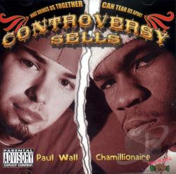 Chamillionaire / Wall, Paul - Controversy Sells CD Cover Art