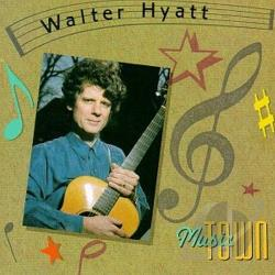 Hyatt, Walter - Music Town CD Cover Art