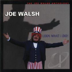 Walsh, Joe - Look What I Did!: The Joe Walsh Anthology CD Cover Art