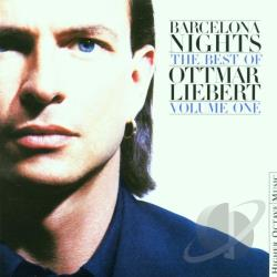 Liebert, Ottmar - Barcelona Nights: The Best of Ottmar Liebert, Vol. 1 CD Cover Art