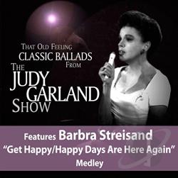 Garland, Judy - That Old Feeling: Classic Ballads from The Judy Garland Show CD Cover Art