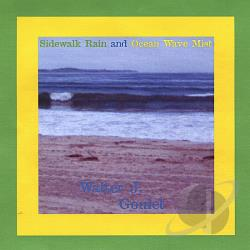Goulet, Walter - Sidewalk Rain and Ocean Wave Mist CD Cover Art