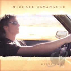 Cavanaugh, Michael - Miles Away CD Cover Art