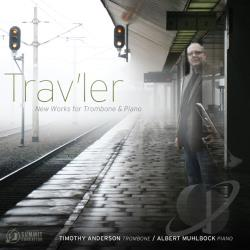 Anderson, Timothy:trbn - Trav'ler: New Works for Trombone & Piano CD Cover Art