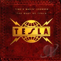 Tesla - Time's Makin Changes: The Best of Tesla CD Cover Art