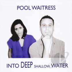 Pool Waitress - Into Deep Shallow Water CD Cover Art