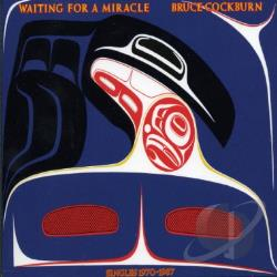 Cockburn, Bruce - Waiting for a Miracle: Singles 1970-1987 CD Cover Art