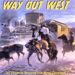City Of Prague Philharmonic Orchestra - Way Out West: The Essential Western Film Music Collection, Vol. 2 CD Cover Art