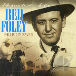 Foley, Red - Hillbilly Fever: 24 Greatest Hits CD Cover Art