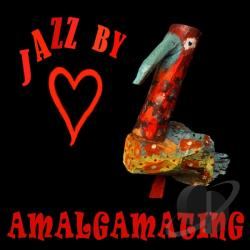 Jazz By Heart - Amalgamating CD Cover Art