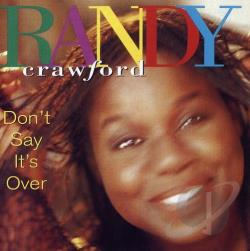 Crawford, Randy - Don't Say It's Over CD Cover Art