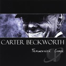 Beckworth, Carter - Fairweather Grace CD Cover Art